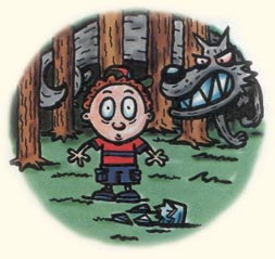 - Mas pai, e se eu estiver perdido na floresta, com um copo quebrado, e sem um pau pra bater no lobo mau?